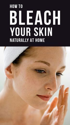 How To Bleach Your Skin Naturally At Home Bleaching Skin