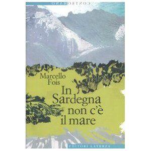 In Sardegna non c'è il mare: Amazon.it: Marcello Fois: Libri