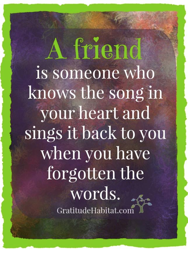 A true friend knows the song in your heart Heart
