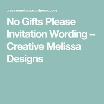 No gifts please invitation wording creative melissa designs no gifts please invitation wording creative melissa designs stopboris Choice Image