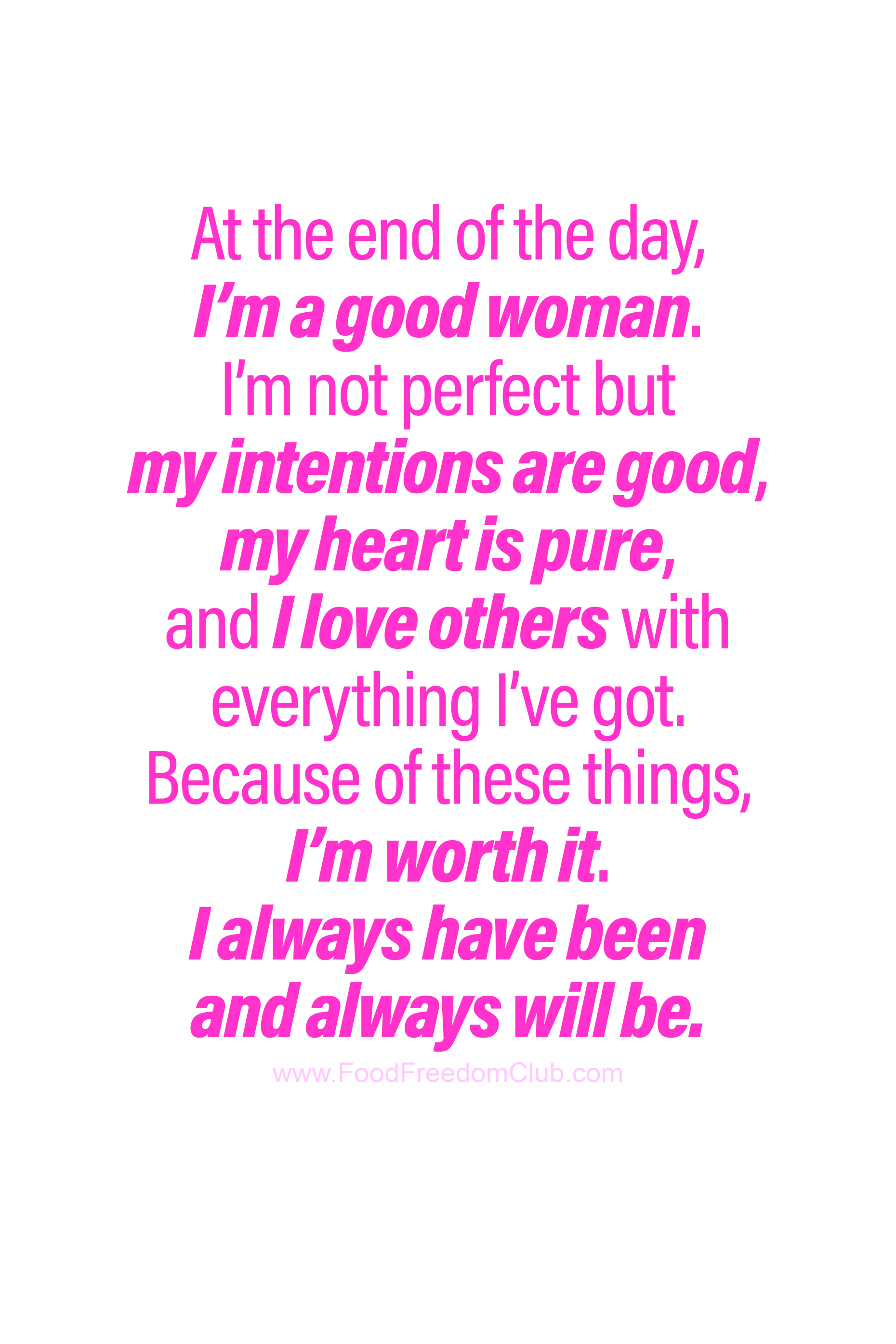 At The End Of The Day I M A Good Woman I M Not Perfect But My Intentions Are Good My Heart Is Worth Quotes Encouragement Quotes Other Woman Quotes