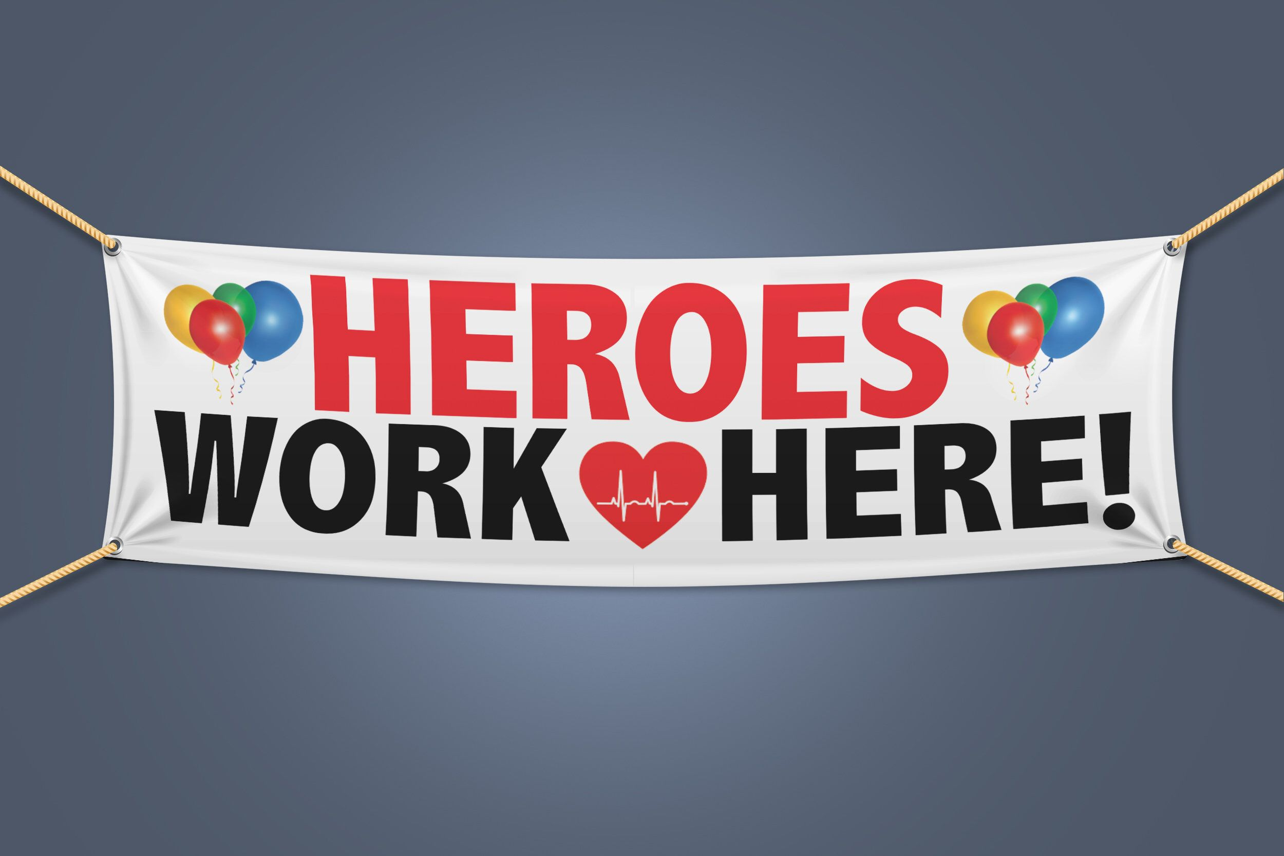 Heroes Work Here Show Your Gratitude To Hospital Staff Vinyl Banner Hospital Front Banner Outdoor Banner Indoor Banner In 2020 Indoor Banner Vinyl Banners Banner
