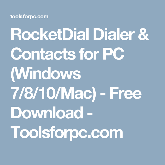 RocketDial Dialer & Contacts for PC (Windows 7/8/10/Mac