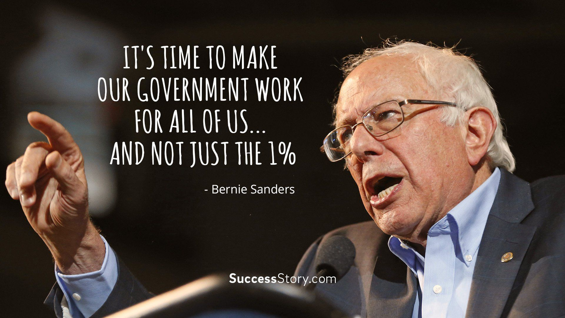 """""""It's time to make our government work for all of us... and not just the 1%"""""""