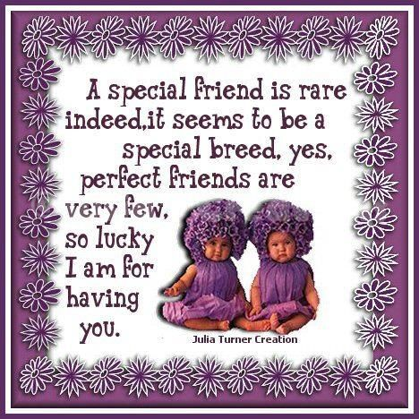 Julia's Creations: A special friend is rare indeed