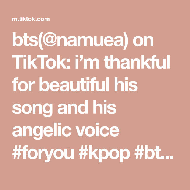 Bts Namuea On Tiktok I M Thankful For Beautiful His Song And His Angelic Voice Foryou Kpop Bts Jungkook Jungkookedit Jk Jkedit St Songs Bts Jungkook