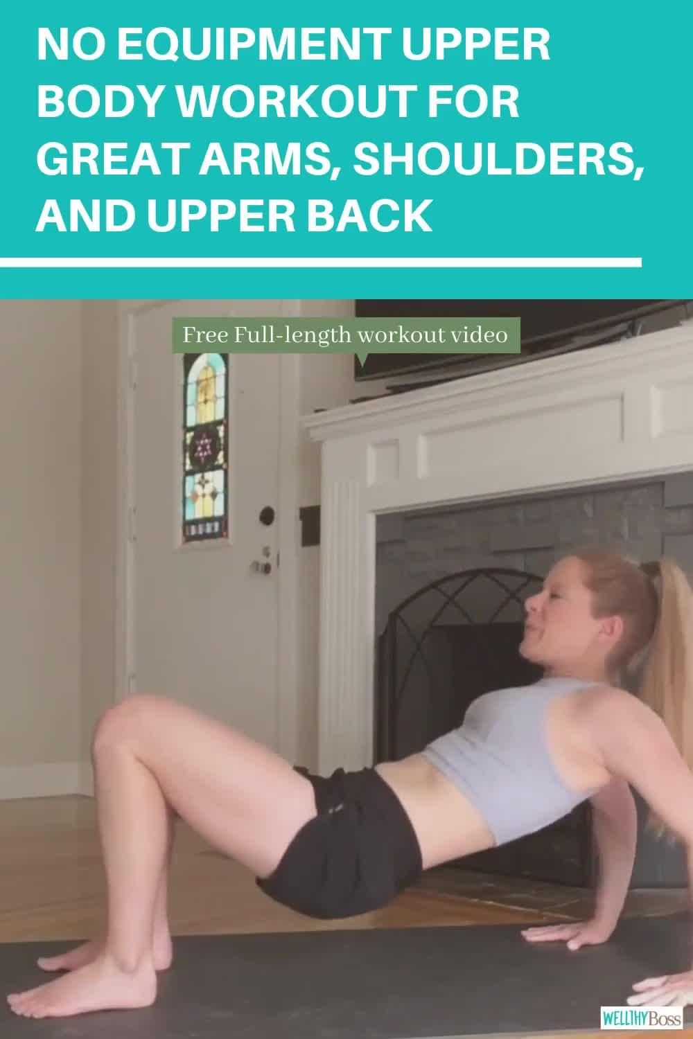 No Equipment Upper Body Workout for Great Arms Shoulders and Upper Back