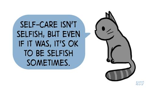 Self care isn't selfish.....