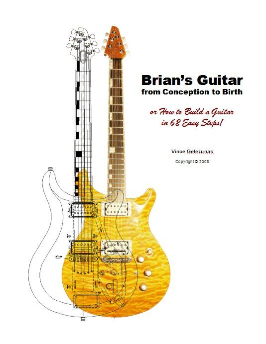How To Build A Guitar In 62 Easy Steps Guitar Guitar Building Luthier Guitar