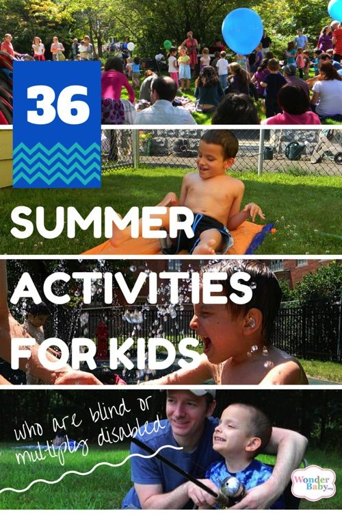 36 Fun Summer Activities For Kids Who Are Blind Or Multiply Disabled Wonderbaby Org Summer Activities For Kids Summer Activities Activities For Kids