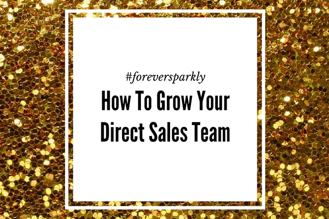 How to Grow Your Direct Sales Team: 3 Tips for Direct Sellers