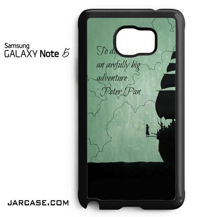 Peter Pan Quote Phone case for samsung galaxy note 5 and another devices