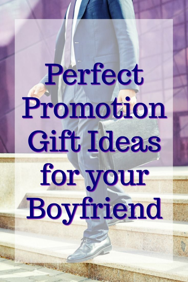 20 Promotion Gift Ideas For Your Boyfriend Organizations