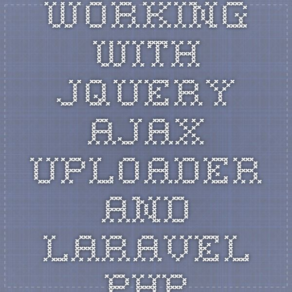 Working with jQuery Ajax Uploader and Laravel PHP Laravel PHP - best of blueprint fixed background scrolling layout