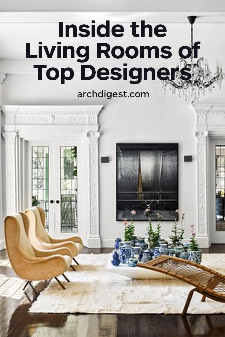 20 Top Designers Show Us Their Living Rooms Architectural Digest Los Angeles Homes Interior Design Apartments Exterior