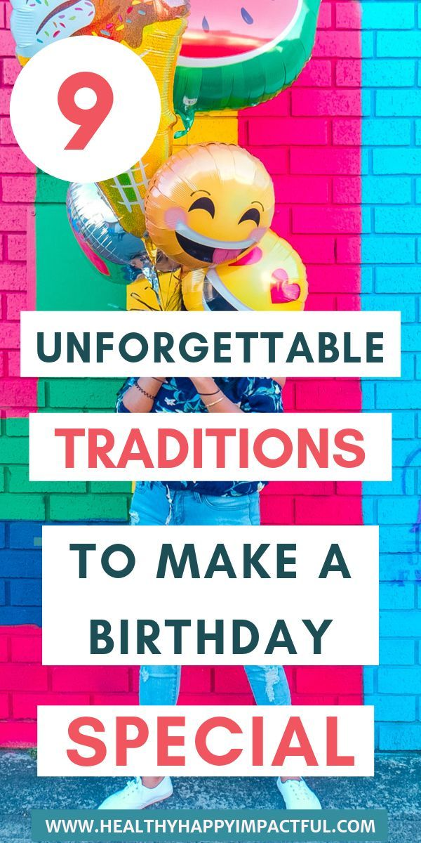 9 Unforgettable Ways To Make A Birthday Feel Special  9 unforgettable traditions to make a childs birthday special without a party Birthday traditions to have fun with yo...