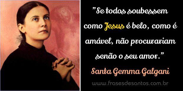 Se Todos Soubessem Como Jesus é Belo Como é Amável Não Procurariam