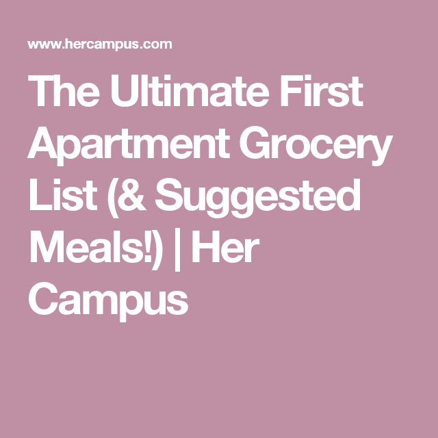 The Ultimate First Apartment Grocery List (& Suggested Meals ...