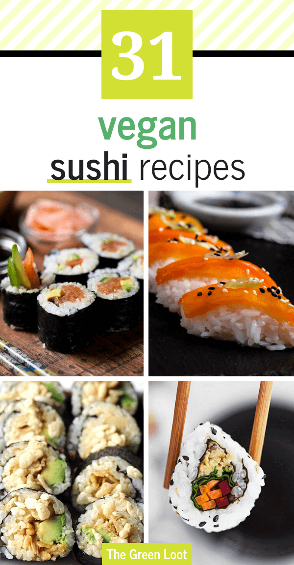 Have you been craving seafood? These Vegan Sushi Recipes are healthy, easy and are made entirely from plants! Filled with simple vegetables, brown rice, tofu...etc. | The Green Loot #vegan #veganrecipes #plantbased #sushi