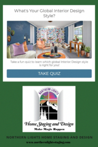 What's Your Global Design Style? Take this fun quiz to find out. Northern Lights Home Staging and Design #globalstyle #designstyle #interiordesign #onlinedesign #stylequiz #interiordesignquiz #interiorstylequiz #homedecorquizes