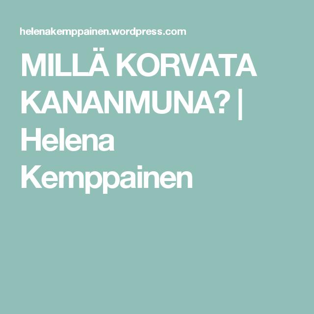 MILLÄ KORVATA KANANMUNA? | Helena Kemppainen