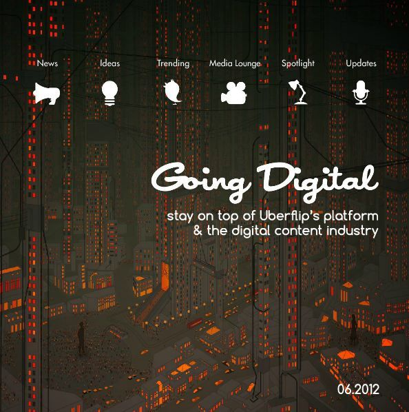 Check out the latest issue of Going Digital. Stay on top of the digital publishing and marketing industries!