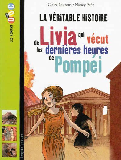 La Veritable Histoire De Livia Qui Vecut Les Dernieres Heures De Pompei Claire Laurens Librairie Mollat Bordeaux Pompei Histoire Livia