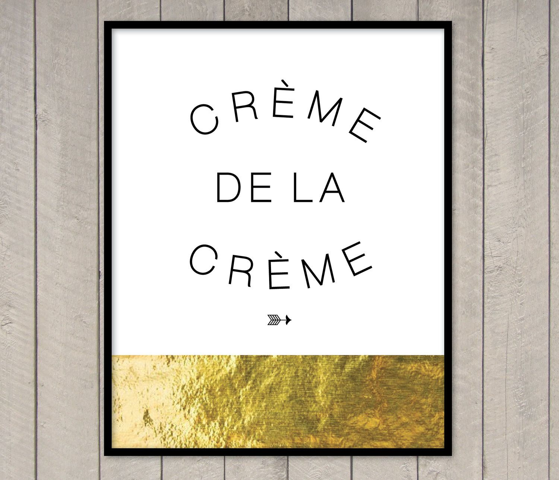 "Creme de la Creme - Zoe Karseen - 8 X 10"" Gold Foil Print. $18.00, via Etsy."
