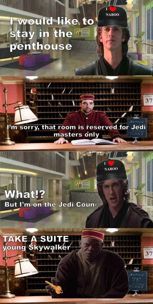 Welcome To The Hotel Coruscant Is Listed Or Ranked 12 On The List Star Wars Prequel Memes That Totall Star Wars Humor Funny Star Wars Memes Star Wars Memes