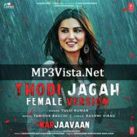 Thodi Jagah Female Version Mp3 Song Download 128kbps 320kbps Mp3 Song Download Mp3 Song Songs