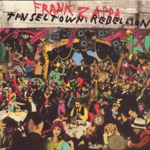 Quot Tinseltown Rebellion Quot Frank Zappa Zappa Album Covers