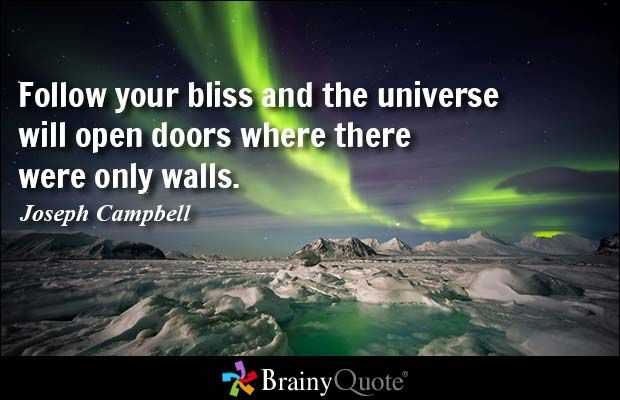 Follow your bliss and the universe will open doors where there were only walls. -  sc 1 st  Pinterest & Inspirational Quotes Page 2 | Joseph campbell Inspirational and ...