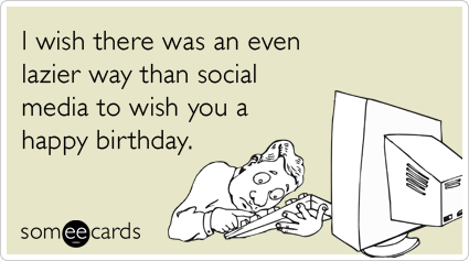 Funny Birthday Ecard I wish there was an even lazier way than – E Birthday Cards for Facebook