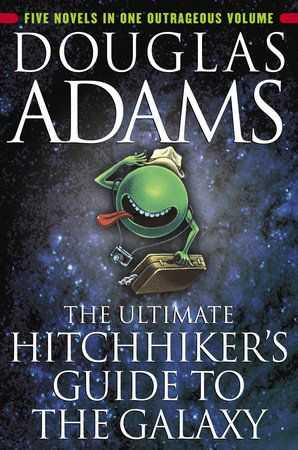 The Ultimate Hitchhiker S Guide To The Galaxy By Douglas Adams 9780345453747 Penguinrandomhouse Com Books In 2021 Hitchhikers Guide To The Galaxy Guide To The Galaxy Galaxy Book