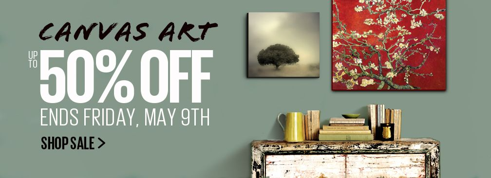 CANVAS ART - UP TO 50% OFF - ENDS FRIDAY, MAY 9TH - SHOP SALE