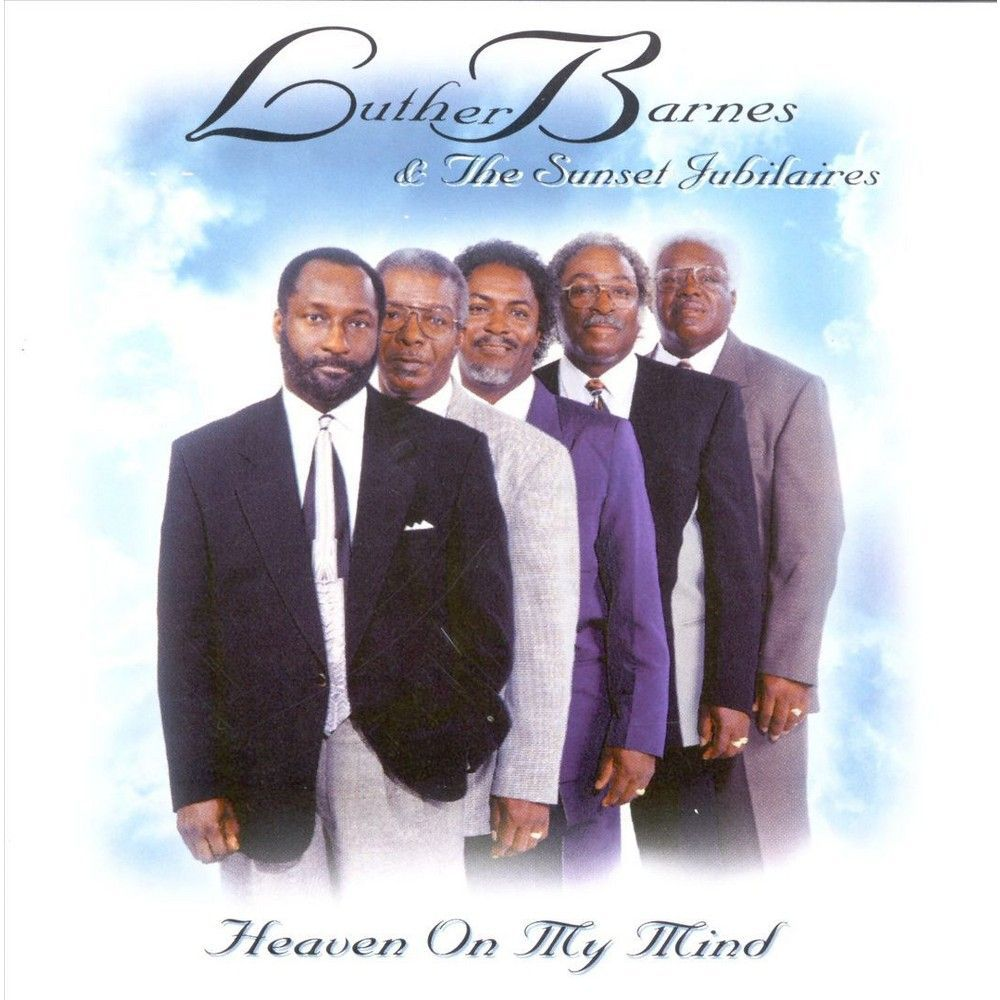 Luther Barnes & the Sunset Jubilaires - Heaven on My Mind (CD)