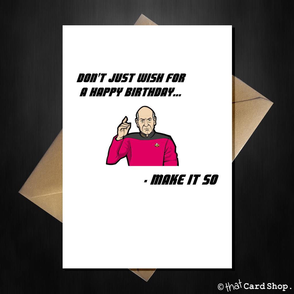 Funny Star Trek Tng Picard Birthday Card Make It So Funny Birthday Cards Card Making Birthday Star Trek Funny