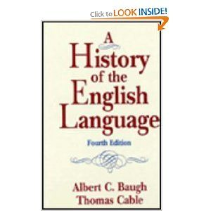 History of the English Language, A: Albert C. Baugh, Thomas Cable: 9780133957082: Amazon.com: Books