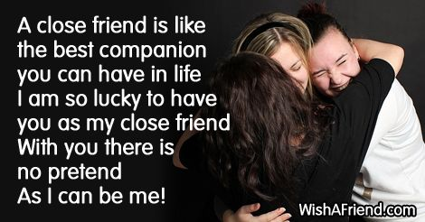 A Close Friend Is Like The Best Companion You Can Have In Life I Am