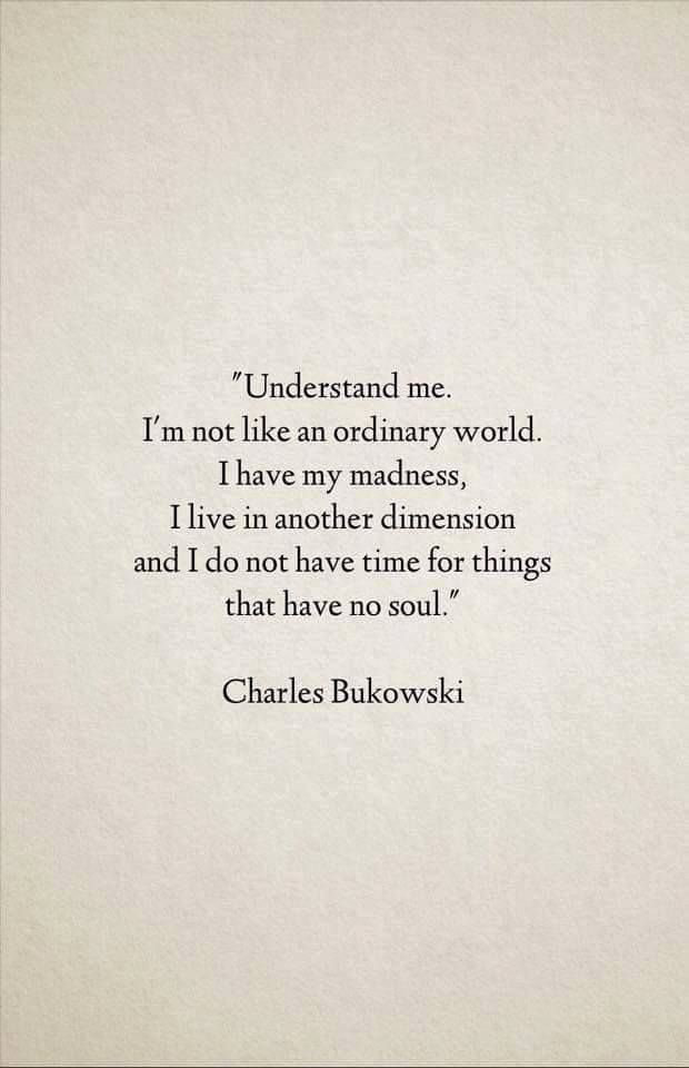 Charles Bukowski Quotes Classy I Live In Another Dimension And I Do Not Have Time For Things That