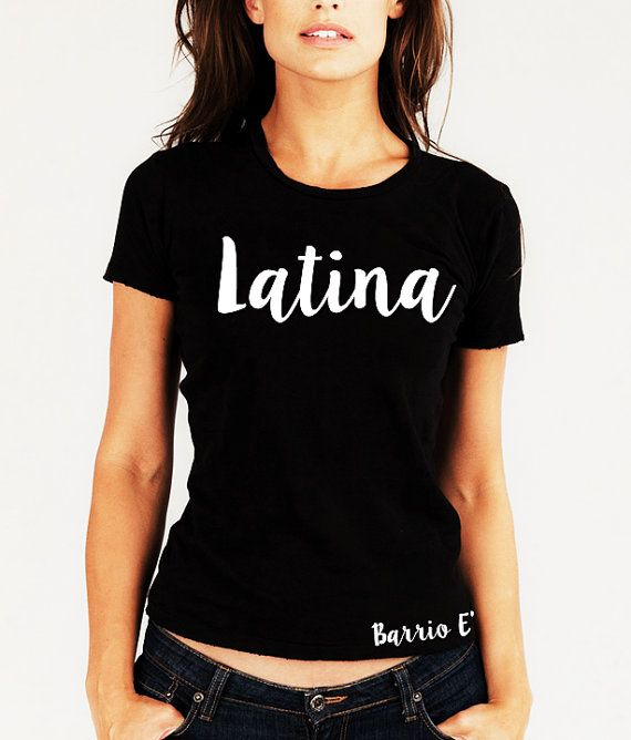 21757f94 Latina T-Shirt for her | My Style in 2019 | T shirt, Shirts, Latina