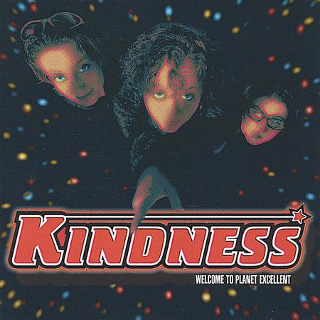 Kindness - Welcome To Planet Excellent