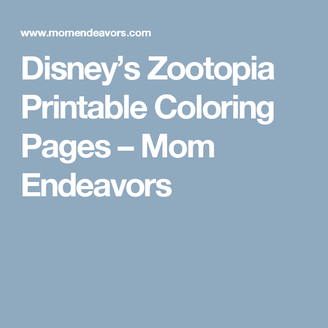 Disneys Zootopia Printable Coloring Pages Mom Endeavors