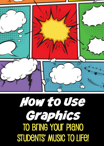 """Get """"Graphic"""" With Your Piano Teaching and Win Them Over Fast"""