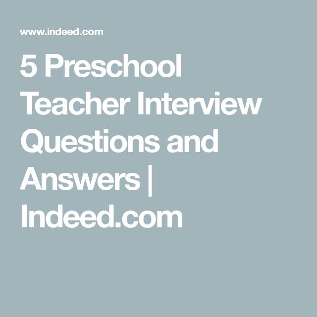 5 Preschool Teacher Interview Questions And Answers Indeed Com Teacher Interview Questions Teacher Interviews Teaching Interview