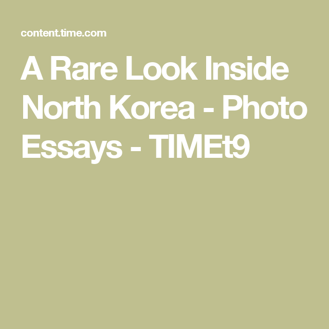 How To Use A Thesis Statement In An Essay A Rare Look Inside North Korea  Photo Essays How To Write A Thesis Statement For An Essay also Topic English Essay A Rare Look Inside North Korea  Photo Essays  Discover More Ideas  Causes Of The English Civil War Essay