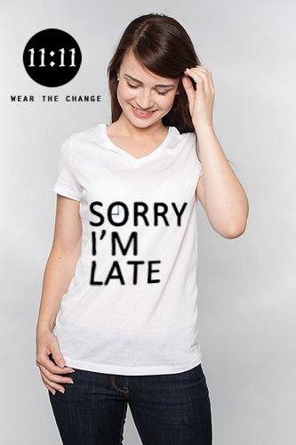 Sorry I'm Late (clock) #funny #tshirt #1111 https://shop.spreadshirt.com/1111now/-LI1001070051