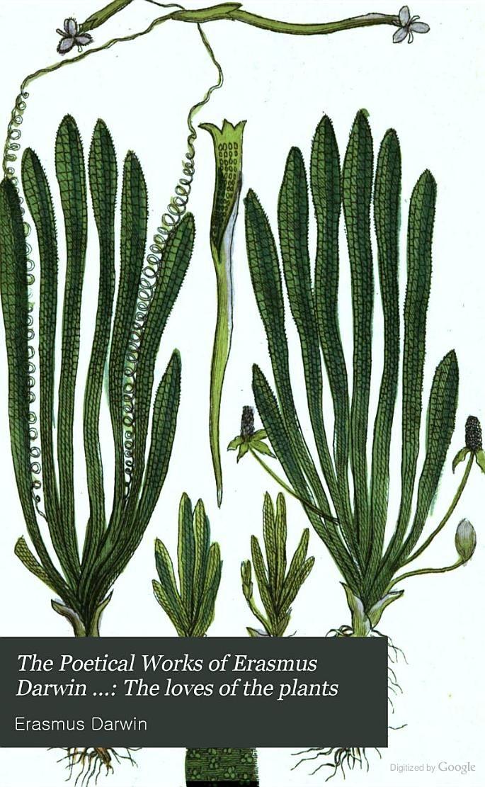 The loves of the plants - Erasmus Darwin - Google Books ...