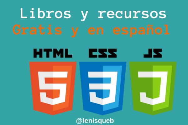 26 Libros Y Recursos Gratis De Html Css Y Javascript Una Experiencia 2 0 Lenguaje De Programacion Paginas De Internet Libros En Espanol