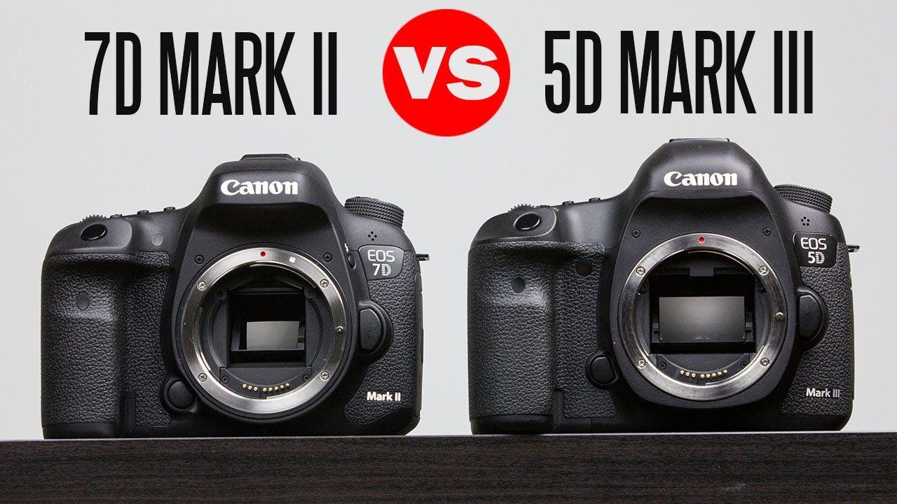 Canon 7d Mark Ii Vs Canon 5d Mark Iii Full In Depth Comparison Canon 5d Mark Iii Canon 5d Canon